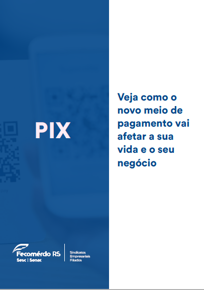 Cartilha sobre o PIX Fecomércio-RS.