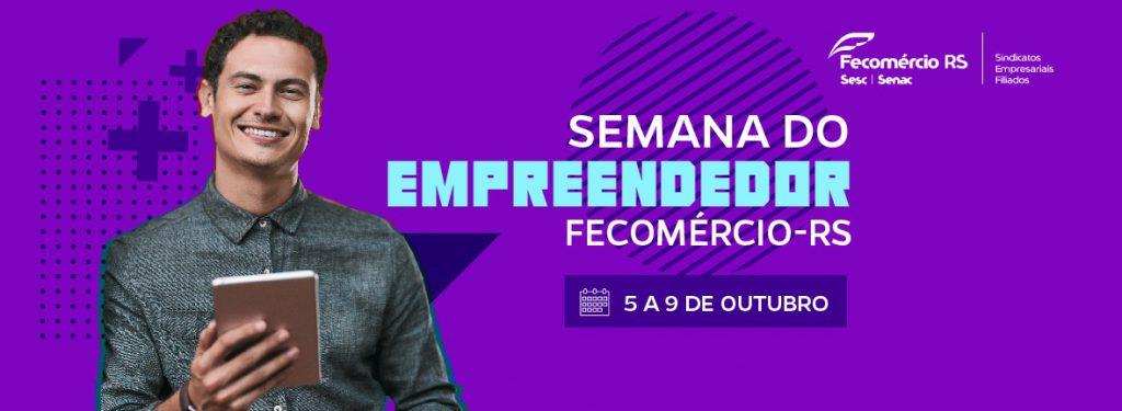 Semana do Empreendedor Fecomércio-RS.